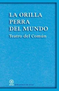 LA ORILLA PERRA DEL MUNDO. Editorial Akal.